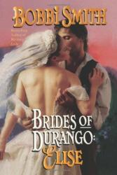 Brides of Durango: Elise